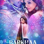 Barkhaa Full Movie Download Free 720p