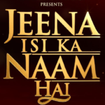 Jeena Isi Ka Naam Hai Full Movie Download Free HDRip