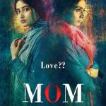 Mom Full Movie Download Free HD Cam