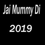 Jai Mummy Di Full Movie Download Free 720p