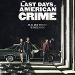 The Last Days of American Crime Movie Free Download 720p