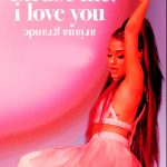 Ariana Grande Excuse Me I Love You Movie Free Download