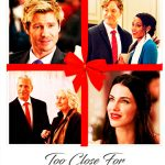 Too Close For Christmas Movie Free Download 720p