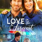 Love in the Forecast Movie Free Download 720p