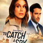 To Catch a Spy Movie Free Download 720p