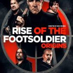 Rise Of The Footsoldier Origins The Tony Tucker Story Movie Free Download